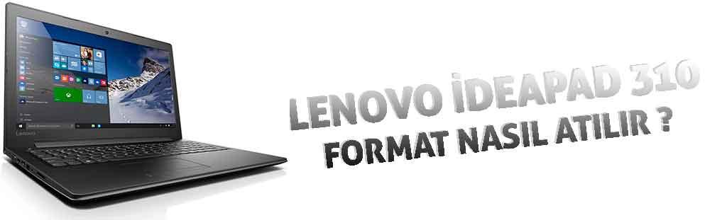 lenovo 310 format nasıl atılır