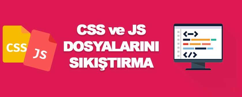 Css ve Js Sıkıştırma ile Sitenizi Hızlandırın