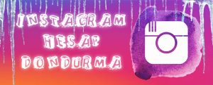 instagram-hesap-dondurma-guncel