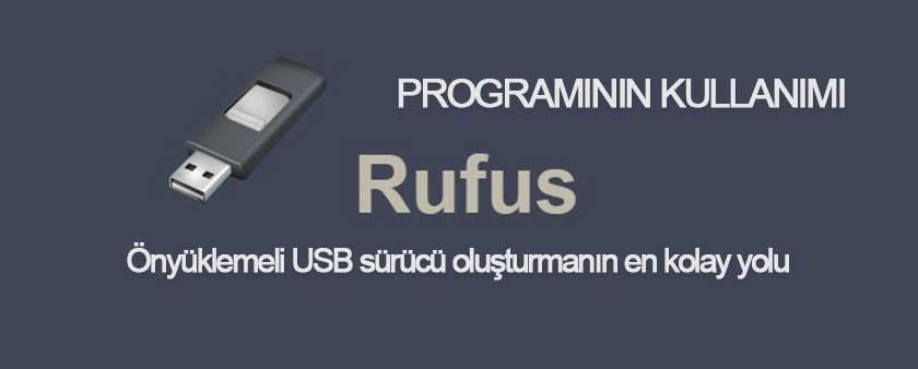 Rufus Programının Kullanımı | Detaylı Anlatım