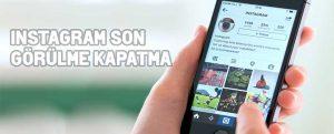 instagram-hareket-durumu-kapatma-son-görülme-kapatma